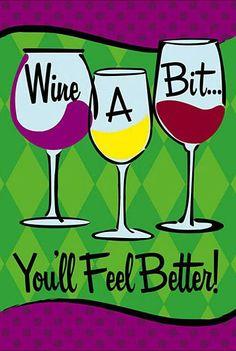 Wine A Bit // You'll Feel Better!