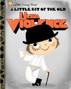 a little bit of the old ultra violence - a little droog book