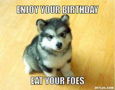 birthday meme | enjoy your birthday, eat your foes