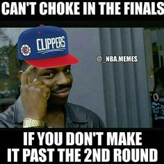 Ha ha ha ha. Thats so funny and true. #clippers #memes #nba