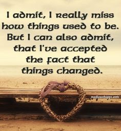 acceptance quotes, best, positive, sayings, miss Missing Someone Quotes, I Miss You Quotes, Missing You Quotes, Mom Quotes, People Quotes, True Quotes, Great Quotes, Quotes To Live By, Funny Quotes