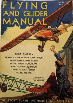 Modern Mechanics and Inventions helped popularize the Pietenpol Air Camper by publishing a set of plans in its 1932 Flying and Glider Manual.