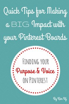 Pinterest Strategy for Big Impact. Pinterest Expert Kim Vij Shares Tips for Finding Your Voice Online Using Pinterest. What do you want to be known for with your website?