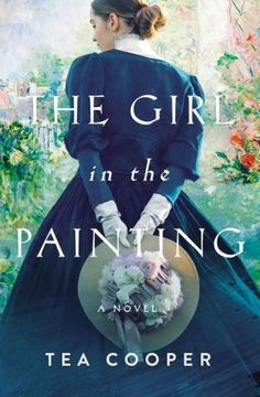 The Girl in the Painting by Tea Cooper, Paperback | Barnes & Noble® Book Club Books, Books To Read, Australian Authors, Painting Of Girl, Past Life, Historical Fiction, Love Book, Great Books, Bestselling Author