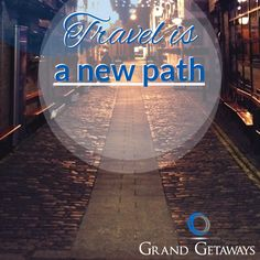 Travel is a new path