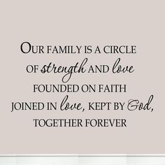 Our Family is a Circle of Strength and Love Founded on Faith ...