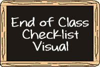 End of Class Checklist