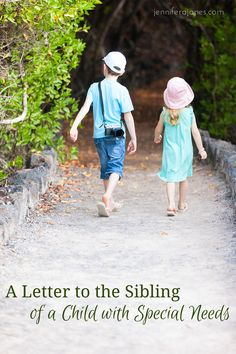 A precious letter from Mom. All the things I want to say to my own children as we deal with a sibling who has special needs.