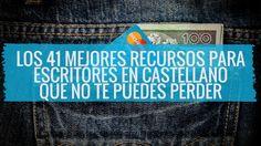 Los 41 mejores recursos para escritores (independientes) en castellano que no te puedes perder