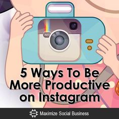 Are you being as productive as you can be on Instagram?