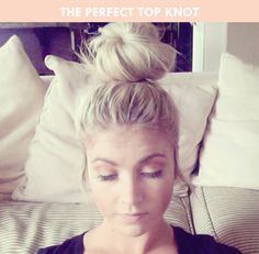 3 Hair Bun Tutorials - the perfect top knot.