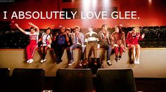 I ABSOLUTELY LOVE GLEE