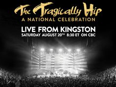 Where in The Kawarthas to watch CBC live broadcast of The Hip's final concert. Communities host public screenings of The Tragically Hip's Kingston show on Saturday, August New Community, August 20, Hip Hip, Peterborough, Arts And Entertainment, Good Ol, Concert Posters, Bora Bora, My Favorite Music
