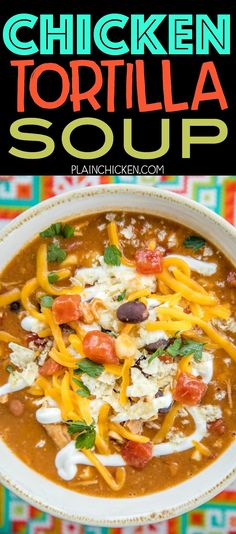 Chicken Tortilla Soup - the secret ingredient makes all the difference!! Ready in about 15 minutes. ~ Plain Chicken