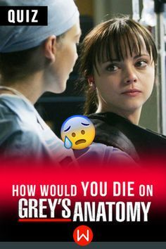 Have you ever wondered how you would die on ABC's hit medical drama Grey's Anatomy? Take this quiz now to find out!