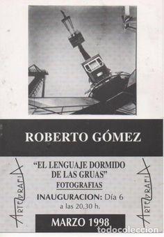 ROBERTO GÓMEZ, EXPOSICIÓN FOTOGRAFÍA EL LENGUAJE DORMIDO DE LAS GRUAS MADRID, 1998