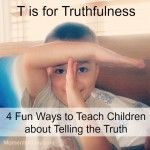4 Fun Ways to Teach Children about Telling the Truth