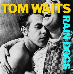 Find a Tom Waits - Rain Dogs first pressing or reissue. Complete your Tom Waits collection. Shop Vinyl and CDs. Greatest Album Covers, Music Album Covers, Music Albums, Book Covers, Rock Posters, Concert Posters, Rock And Roll, Pop Rock, Lp Cover