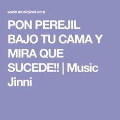 PON PEREJIL BAJO TU CAMA Y MIRA QUE SUCEDE!! | Music Jinni
