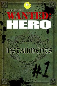 WANTED HERO Installments #1 (Installments, #1)    I'm very excited to publish pieces of the books as they are ready...this has been a great idea for people wanting more and to keep me on track with publications.