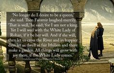 Faramir and Eowyn, such a lovely couple. I know A&A are the main attraction but this couple is so wonderful. They healed each other, helped renew and restore all that was lost. Pure Tolkien gold (aka genius)