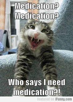 medication?!
