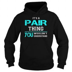 Its a PAIR Thing You Wouldnt Understand - Last Name, Surname T-Shirt T-Shirts, Hoodies (39.99$ ==► Order Here!)