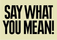 Resultado de imagen de say what you want