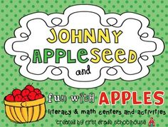 Johnny Appleseed and Fun with Apples. $ Literacy and math activities and centers.