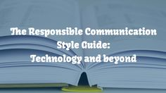 The Responsible Communication Style Guide is a stylebook for writers and other…