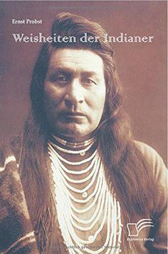 Weisheiten der Indianer von Ernst Probst http://www.amazon.de/dp/3842872992/ref=cm_sw_r_pi_dp_5dK0ub04REFFT