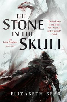 The Stone in the Skull | Elizabeth Bear | 9780765380135 | NetGalley