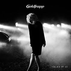 GOLDFRAPP ANNOUNCE BRAND NEW ALBUM 'TALES OF US' RELEASED 9TH SEPT 2013 - #AltSounds