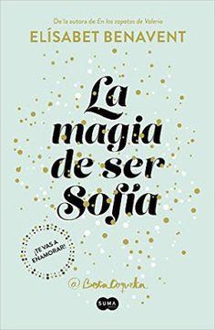 Elisabet Benavent - Biología Sofía 01 - La magia de ser Sofía #Promobooks #Proximamente