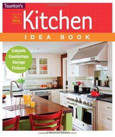 Kitchen Idea Book (Taunton Home Idea Books) by Joanne Kellar Bouknight http://www.amazon.com/dp/1600857159/ref=cm_sw_r_pi_dp_YJR0ub152ZRGF