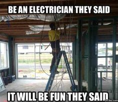 Be an electrician they said, It will be fun they said #fun #epictruth #electricalengineering #electricalservices #service