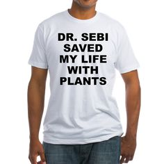 Men's light color white t-shirt with Dr. Sebi Saved My Life With Plants theme. Dr. Sebi was a pathologist, herbalist, biochemist that used the science of plants and nature to heal thousands and teach millions. Available in white, natural, pink, baby blue, sunshine yellow; small, medium, large, x-large, 2x-large for only $22.99. Go to the link to purchase the product and to see other options – http://www.cafepress.com/stdrsebi