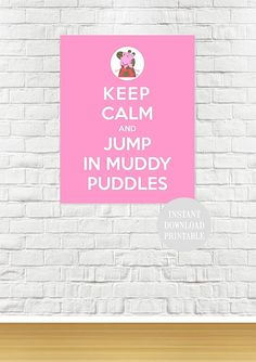 "KEEP CALM PEPPA Pig Jumping Muddy Puddles Printable 8x10"" Baby Children Home Wall Art Print Home Party Instant Download on Etsy, $4.00"