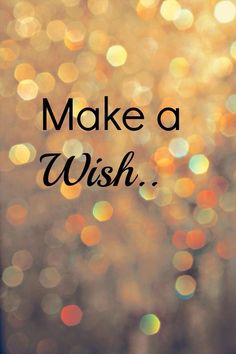 Make a wish 4 the Year to Come...