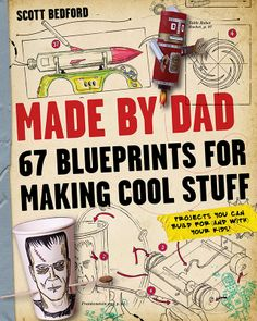 """My favorite """"crafty"""" book this year (maybe ever) - Made By Dad 67 Blueprints for Making Cool Stuff"""