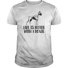 Life Is Better With A Boxer T Shirts, Hoodies, Sweatshirts. CHECK PRICE ==► https://www.sunfrog.com/Pets/Life-Is-Better-With-A-Boxer-White-Guys.html?41382