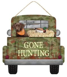 """Gone Hunting Truck Sign Decoupaged camo truck wall hanging with dog and duck on hay in the back and """"""""Gone Hunting"""""""" message on tailgate. Size: x Material: MDF and Hunting Truck, Camo Truck, Hunting Signs, Coyote Hunting, Pheasant Hunting, Archery Hunting, Camo Wreath, Hunting Wreath, Fall Crafts"""