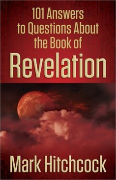 101 Answers to Questions About the Book of Revelation by Mark Hitchcock. $11.19. Publisher: Harvest House Publishers (November 1, 2012). Publication: November 1, 2012