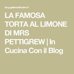 LA FAMOSA TORTA AL LIMONE DI MRS PETTIGREW | In Cucina Con il Blog
