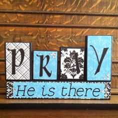Pray He IS There.  (I love this Primary song!)