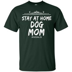 Mother's Day Shirts Stay At Home Dog Mom T shirts Hoodies Sweatshirts