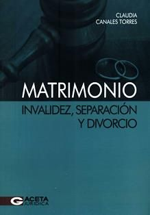 Matrimonio: invalidez, separación y divorcio / Enrique Varsi Rospigliosi. 346.241 V317