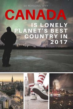 20 reasons why Canada is Lonely Planet's best country in 2017                                                                                                                                                                                 More