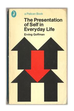 1972 The Presentation of Self in Everyday Life - Erving Goffman - Pelican Books
