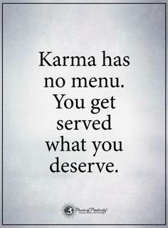 Karma is always active and it make sure that you reap what you sow | Quotes - Quotes